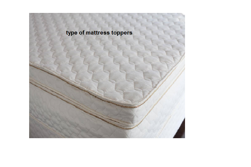 type of mattress toppers